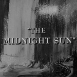 The Twilight Zone - S3 : Le Soleil de minuit