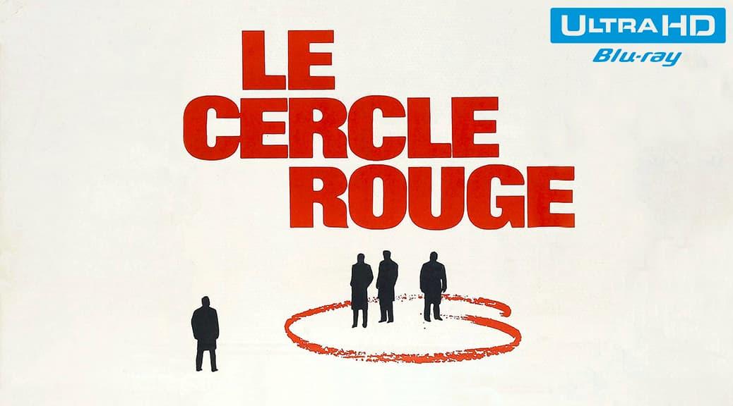 Le cercle rouge (1970) de Jean-Pierre Melville - Blu-ray 4K Ultra HD